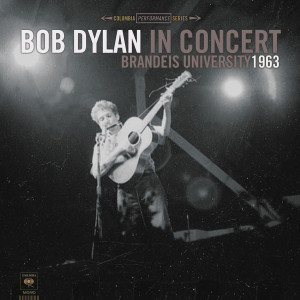 Bob Dylan In Concert: Brandeis University 1963 LP Vinyl