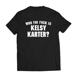 WTF is Kelsy Karter T-Shirt