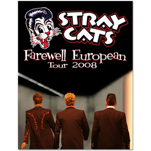 Stray Cats 2008 Farewell European Tour Poster