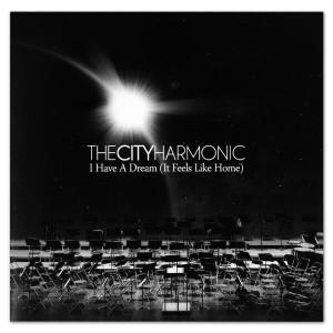 The City Harmonic: I Have A Dream (It Feels Like Home) CD
