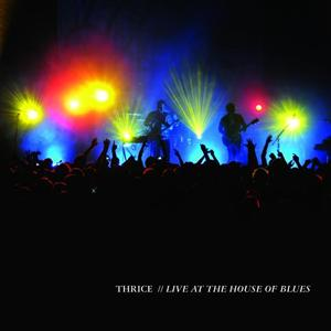 Thrice - Live At The House Of Blues - MP3 Download