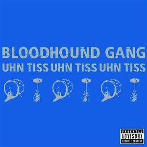 Bloodhound Gang - Uhn Tiss Uhn Tiss Uhn Tiss - MP3 256