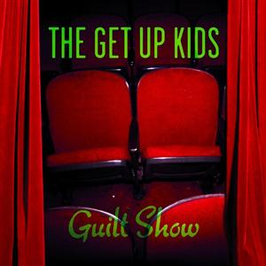 The Get Up Kids - Guilt Show - MP3 Download