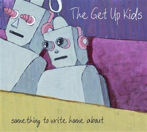 The Get Up Kids - Something To Write Home About - MP3 Download