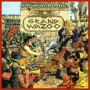 Frank Zappa - The Grand Wazoo (1972)