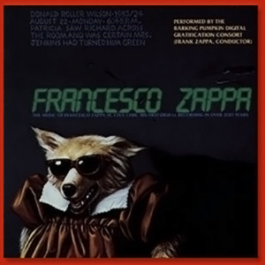 Francesco Zappa - Original Barking Pumpkin Release