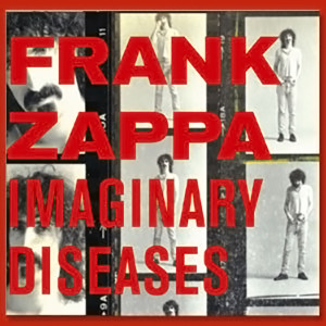 Frank Zappa Imaginary Diseases
