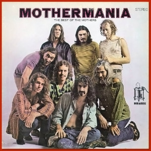Frank Zappa - Mothermania: The Best Of The Mothers - MP3 Download