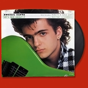 Dweezil Zappa - Let's Talk About It (45rpm Single)