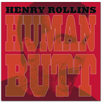 "Henry Rollins - ""Human Butt"" Digital Download"