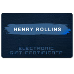Henry Rollins - Electronic Gift Certificate
