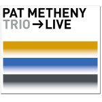 Pat Metheny Trio - Live - Digital Download