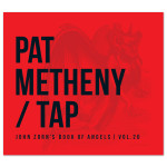 PAT METHENY/TAP: John Zorn's Book of Angels Vol. 20