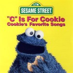C is for Cookie: Cookie's Favorite Songs - MP3 Download