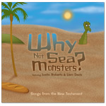 Songs from the New Testament CD - Why Not Sea Monsters?