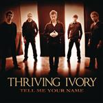 Thriving Ivory - Tell Me Your Name EP - MP3 Download