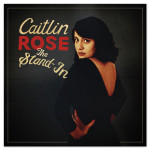 Caitlin Rose - The Stand-In CD