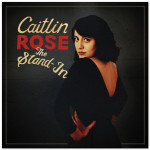 Caitlin Rose - The Stand-In Digital Download