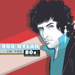 Bob Dylan in the 80s: Volume One Digital Download