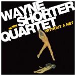 Wayne Shorter - Without a Net CD