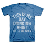 Little Big Town Day Drinking T-Shirt