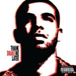 Drake - Thank Me Later MP3 Download