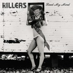 The Killers - Read My Mind - Maxi-Single - MP3 Download