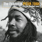 Peter Tosh - The Essential Peter Tosh (The Columbia Years) - MP3 Download