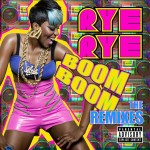 Rye Rye - Boom Boom - The Remixes Download