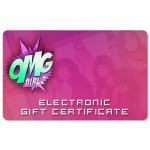 OMG GIRLZ Electronic Gift Certificate