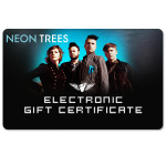 Neon Trees Electronic Gift Certificate