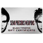 Semi Precious Weapons Electronic Gift Certificate