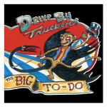 Drive-By Truckers The Big To-Do CD