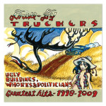 Drive-By Truckers - Ugly Buildings, Whores & Politicians: Greatest Hits 1998 - 2009 CD
