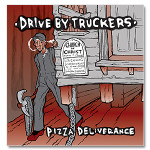 Drive-By Truckers Pizza Deliverance MP3 Download