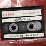 Dave Matthews China Club, NYC 01/09/2004