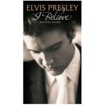 Elvis Presley:  I Believe - The Gospel Masters 4-CD Set