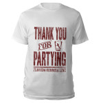 Thank you for Partying Shirt