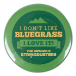 The Stringdusters - I Don't Like Bluegrass Button