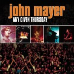 John Mayer - Any Given Thursday - MP3 Download