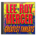 LEE ROY MERCER Greatest Threats (Special Edition) CD
