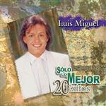 Luis Miguel - Solo Lo Mejor - 20 Exitos - MP3 Download