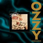 Ozzy Osbourne - Just Say Ozzy Osbourne - MP3 Download