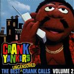 Crank Yankers - The Best Uncensored Calls - Volume 2 - MP3 Download