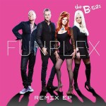 B-52s - Funplex (Remix EP) - MP3 Download