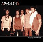 Maroon 5 - 1.22.03 Acoustic - MP3 Download