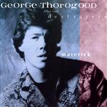 George Thorogood & The Destroyers - Maverick - MP3 Download