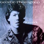 George Thorogood & The Destroyers - Maverick - MP3 Download