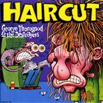 George Thorogood & The Destroyers - Haircut - MP3 Download