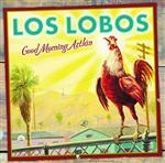 Los Lobos - Good Morning Aztlán - MP3 Download